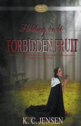 Holding on to Forbidden Fruit