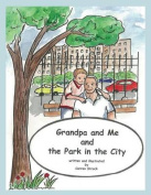 Grandpa and Me and the Park in the City