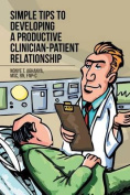 Simple Tips to Developing a Productive Clinician-Patient Relationship