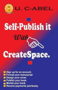 Self-Publish It with Createspace
