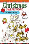 Christmas Swear Word Coloring Book Vol.3