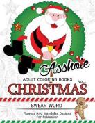 Assh*le Adults Coloring Book Christmas Vol.1