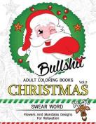 Bullsh*t Adults Coloring Book Christmas Vol.2
