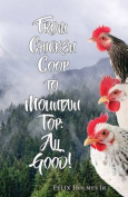 From Chicken COOP to Mountain Top