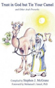 Trust in God But Tie Your Camel