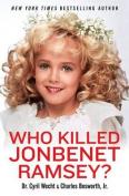 Who Killed JonBenet Ramsey?