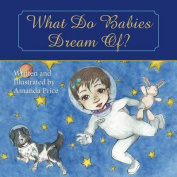 What Do Babies Dream Of?