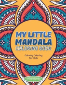 My Little Mandala Coloring Book - Calming Coloring for Kids
