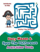 Easy Mazes & Spot the Difference Activities Book - Activity 1 Year Old Edition