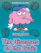 The Diseases of the Brain Coloring Book