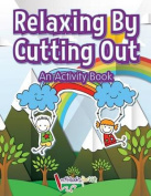 Relaxing by Cutting Out