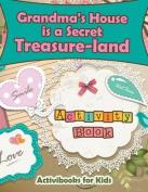 Grandma's House Is a Secret Treasure-Land Activity Book