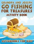 Grandpa and Joseph Go Fishing for Treasures Activity Book