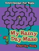 My Rainy Day Maze Activity Book