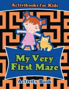 My Very First Maze Activity Book