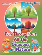 Fun Throughout All the Seasons in Nature Coloring Book