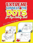 Extreme Connect the Dots for Boys Activity Book