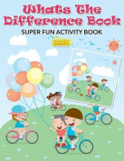 What's the Difference Book Super Fun Activity Book