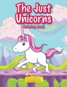 The Just Unicorns Coloring Book