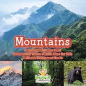 Mountains - Animal Habitats for Kids! Environment Where Wildlife Lives for Kids - Children's Environment Books