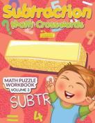 Subtraction - Math Crosswords - Math Puzzle Workbook Volume 3