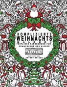 Komplizierte Weihnachts - Malbuch [GER]