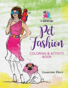 Pet Fashion Coloring & Activity Book