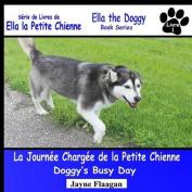 La Journee Chargee de La Petite Chienne (Doggy's Busy Day) (Ella La Petite Chienne  [FRE]