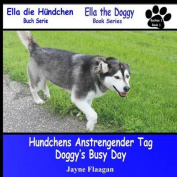 "Hundis Aufregender Tag (Doggy's Busy Day) (Buchreihe ""Ella Der Hund"""