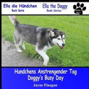 """Hundis Aufregender Tag (Doggy's Busy Day) (Buchreihe """"Ella Der Hund"""""""