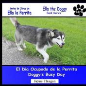 El Dia Ocupado de La Perrita (Doggy's Busy Day) (Ella La Perrita  [Spanish]