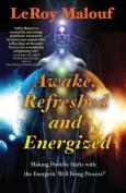 Awake, Refreshed and Energized
