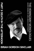 The Hemingway Monologues: An Epic Drama of Love, Genius and Eternity
