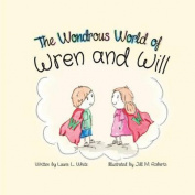 The Wondrous World of Wren and Will