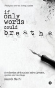 If Only Words Could Breathe