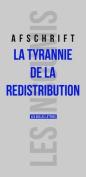 La Tyrannie de La Redistribution  [FRE]