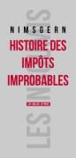 Histoire Des Impots Improbables  [FRE]