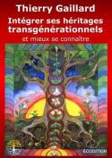 Integrer Ses Heritages Transgenerationnels [FRE]