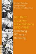 Karl Barth ALS Lehrer Der Versohnung (1950-1968) [GER]