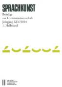 Sprachkunst. Beitrage Zur Literaturwissenschaft / Sprachkunst Jahrgang XLV/2014 1. Halbband [GER]