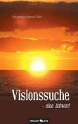 Visionssuche - Eine Antwort [GER]