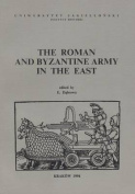 The Roman and Byzantine Army in the East