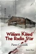 William Killed the Radio Star [ITA]