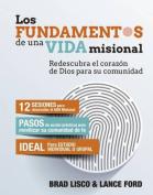 Los Fundamentos de Una Vida Misional=missional Essentials Los Fundamentos de Una Vida Misional=missional Essentials [Spanish]