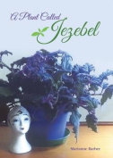 A Plant Called Jezebel