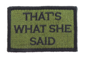 Thats What She Said Hook and loop Tactical Funny Morale Patch