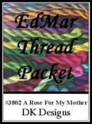 A Rose For My Mother - DK Designs EdMar thread pkt #3802