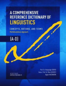 A Comprehensive Reference Dictionary of Linguistics