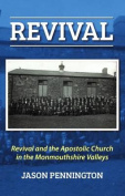 Revival and the Apostolic Church in the Monmouthshire Valleys