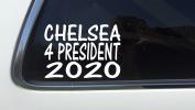 ThatLilCabin - CHELSEA FOR PRESIDENT 5130cm - 20cm AS308 car sticker decal